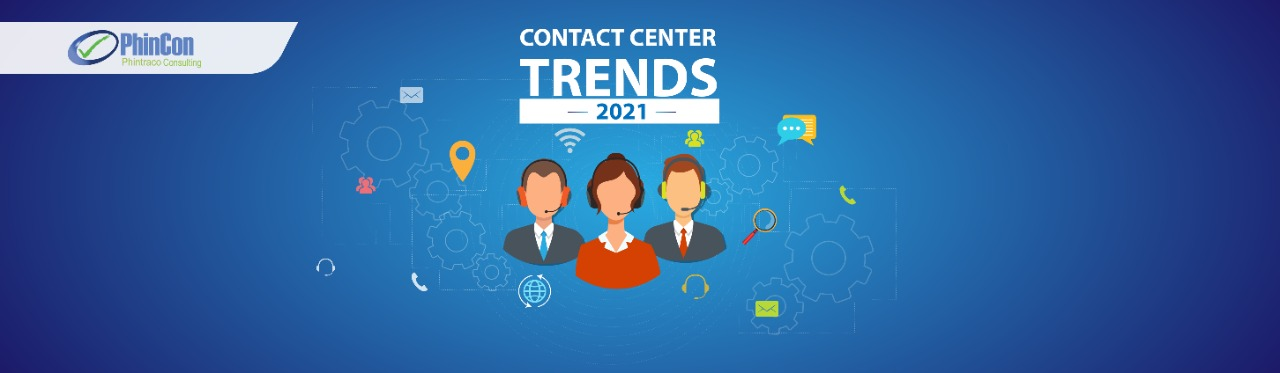Contact Center Trends and Key Strategies for 2021 - Phincon